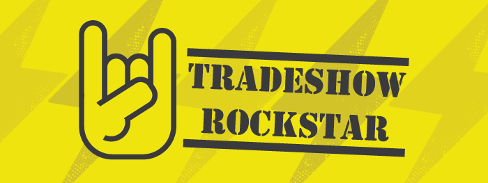 Part 1: How to Be a Tradeshow Rock Star